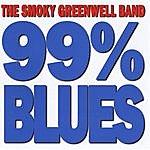 Smoky Greenwell 99% Blues