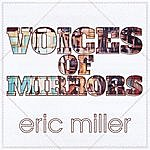 Eric Miller Voices Of Mirrors