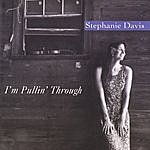 Stephanie Davis I'm Pullin' Through