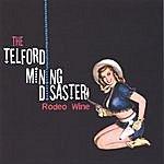 Telford Mining Disaster Rodeo Wine