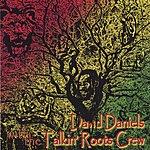 David Daniels David Daniels With The Talkin' Roots Crew -4:20 Report