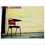 Kevin Cochran The Quarter After Life
