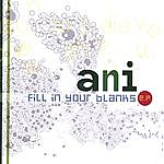 Ani Fill In Your Blanks