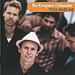 Bo Kaspers Orkester You And Me