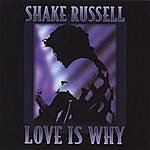 Shake Russell Love Is Why