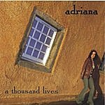 Adriana A Thousand Lives Ep