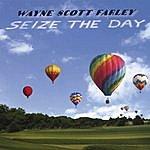 Wayne Scott Farley Seize The Day