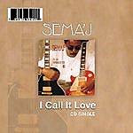 Semaj I Call It Love (Cd Single)