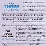 Three Of A Kind Pop Vocal Workout Volume One