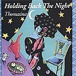 Thomasina Holding Back The Night
