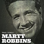 Marty Robbins Trail Songs