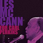 Les McCann Les Mccann, For Carl Perkins