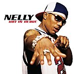 Nelly Hot In Herre (International 4 Track)