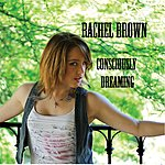 Rachel Brown Consciously Dreaming-Ep