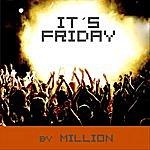 Million It´s Friday