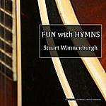 Stuart Wannenburgh Fun With Hymns