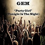Gem Party Girl (Tonight Is The Night)