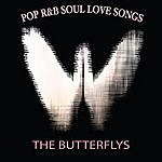 The Butterflys Pop R&B Soul Love Songs