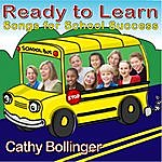 Cathy Bollinger Ready To Learn! Songs For School Success