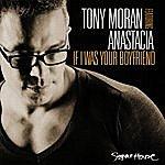 Tony Moran If I Was Your Boyfriend