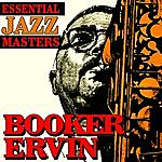 Booker Ervin Essential Jazz Masters