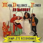 Ed McCurdy When Dalliance Was In Flower - Complete Recordings