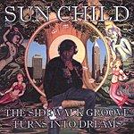 Sunchild The Sidewalk Groove Turns Into Dreams