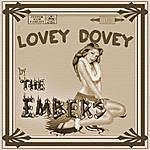 The Embers Lovey Dovey