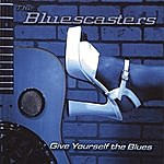 The Bluescasters Give Youself The Blues