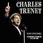 Charles Trenet Juste Pour Rire - Les Chansons De La Période Cbs Volume 2 1981-1986