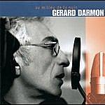 Gérard Darmon Au Milieu De La Nuit