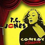 T.C. Jones Comedy Classics