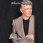 Alberto Vazquez 20 Grandes Exitos