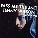 Jenny Wilson Pass Me The Salt