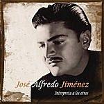 José Alfredo Jiménez Jose Alfredo Jimenez Interpreta A Los Otros