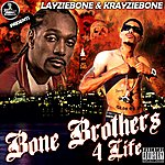 Layzie Bone Bone Brothers 4 Life