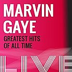 Marvin Gaye Marvin Gaye Greatest Hits Of All Time Live