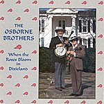 Osborne Brothers When The Roses Bloom In Dixie