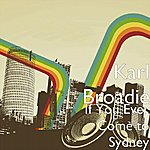 Karl Broadie If You Ever Come To Sydney
