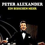 Peter Alexander Ein Bisschen Mehr