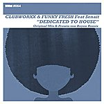 Clubworxx Dedicated To House (Feat. Senait)