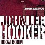 John Lee Hooker Boom Boom! 75 Classic Blues Tracks