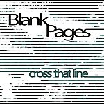 Blank Pages Cross That Line