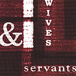Wives Wives And Servants
