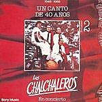 Los Chalchaleros Un Canto De 40 Años - Vol. II