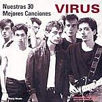 Virus Nuestras 30 Mejores Canciones