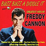 Freddy Cannon Buzz Buzz A Diddle It: Freddy Cannons Greatest Hits