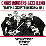 Chris Barber Chris Barber's Jazz Band: Live In Concert, Birmingham 1958