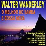 Walter Wanderley O Melhor Do Samba E' Bossa Nova