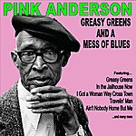 Pink Anderson Greasy Greens And A Mess Of Blues